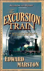 The Excursion Train : A Detective Inspector Colbeck Mystery - Edward Marston