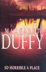 So Horrible a Place - Margaret Duffy