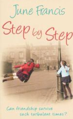 Step by Step : Can Friendship Survive Such Turbulent Times? - June Francis
