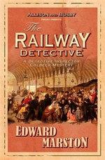 The Railway Detective - Edward Marston