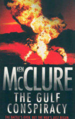 The Gulf Conspiracy : The Battle's Over. But the War's Just Begun. - Ken McClure