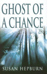 Ghost of a Chance - Susan Hepburn