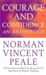 Courage and Confidence : Norman Vincent Peale Ser. - Norman Vincent Peale