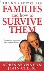Families and How to Survive Them : Cedar Bks. - Robin Skynner