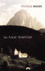 The Magic Mountain : Vintage Classics - Thomas Mann