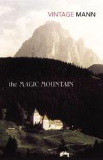 The Magic Mountain : Vintage Classics - Thomas Mann