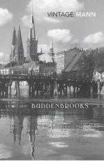Buddenbrooks : Vintage Classics - Thomas Mann
