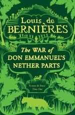 War Of Don Emmanuel's Nether Parts : Vintage Classics - Louis de Bernieres
