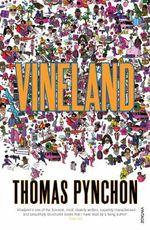 Vineland : Vintage Classics - Thomas Pynchon