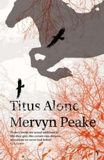 Titus Alone : Gormenghast Trilogy  : Vintage Classics - Mervyn Peake