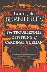 Troublesome Offspring Of Cardinal Guzman - Louis de Bernieres