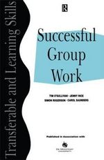 Successful Groupwork : A Practical Guide for Students in Further and Higher Education - Jenny Rice