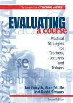 Evaluating a Course : Practical Strategies for Teachers, Lecturers and Trainers - Ian Forsyth