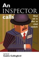 An Inspector Calls : Ofsted and Its Effect on School Standards