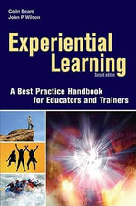 Experiential Learning : A Best Practice Handbook for Educators and Trainers - Colin Beard