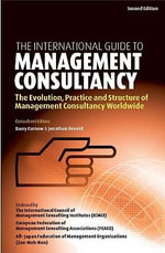 International Guide to Management Consultancy : Evolution Practice and Structure
