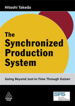 The Synchronized Production System : Going Beyond Just-in-time Through Kaizen - Hitoshi Takeda