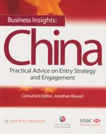 Business Insights : China : Practical Advice on Entry Strategy and Engagement - Jonathan Reuvid