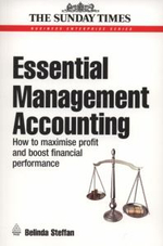 Essential Management Accounting : How to Maximise Profit and Boost Financial Performance - Belinda Steffan