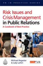 Risk Issues and Crisis Management in Public Relations : A Casebook of Best Practice : 4th Edition - Michael Regester