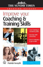 Improve Your Coaching and Training Skills : POCKETBOOKS - Patrick Forsyth