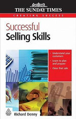 Successful Selling Skills : CREATING SUCCESS - Richard Denny