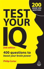 Test Your IQ: 400 Questions to Boost Your Brainpower : 400 Questions to Boost Your Brainpower - Philip J. Carter