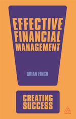 Effective Financial Management : Creating Success - Brian Finch