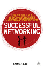 Successful Networking : How to Build New Networks for Career and Company Progression - Frances Kay
