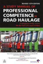 A Study Manual of Professional Competence in Road Haulage : A Complete Study Course for the OCR CPC Examination - David Lowe