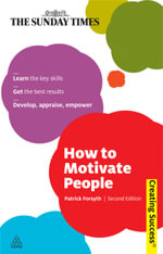 How to Motivate People : Proven Ways to Help You Get Agreement at Work and ... - Patrick Forsyth