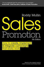 Sales Promotion : How to Create, Implement & Integrate Campaigns That Really Work - Roddy Mullin