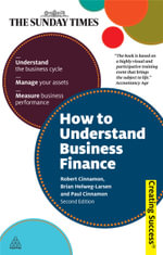 How to Understand Business Finance : Understand the Business Cycle; Manage Your Assets; Measure Business Performance - Brian Helweg-Larsen