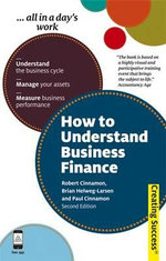 How to Understand Business Finance, 2nd Edition : Creating Success Series - Robert Cinnamon