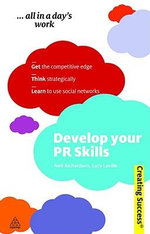 Develop Your PR Skills : Creating Success Series - Lucy Laville