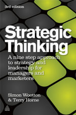 Strategic Thinking : A Step-by-step Approach to Strategy and Leadership - Simon Wootton