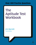 The Aptitude Test Workbook : Discover Your Potential and Improve Your Career Options with Practice Psychometric Tests - Jim Barrett