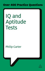 IQ and Aptitude Tests : Assess Your Verbal, Numerical and Spatial Reasoning Skills - Philip J. Carter