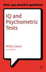 IQ and Psychometric Tests : Assess Your Personality, Aptitude and Intelligence - Philip J. Carter