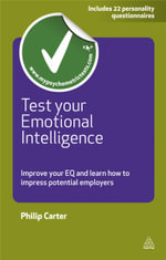Test Your Emotional Intelligence : Improve Your EQ and Learn How to Impress Potential Employers - Philip J. Carter