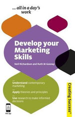 Develop Your Marketing Skills : Creating Success Series - Neil Richardson