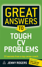 Great Answers to Tough CV Problems : CV Secrets from a Top Career Coach - Jenny Rogers