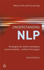 Understanding NLP : Strategies for Better Workplace Communication - Without the Jargon - Frances Kay
