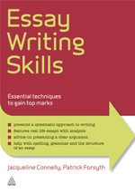 Essay Writing Skills : Essential Techniques to Gain Top Marks - Patrick Forsyth