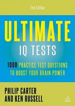 Ultimate IQ Tests : 1000 Practice Test Questions to Boost Your Brain Power - Philip J. Carter