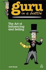 The Art of Influencing and Selling : KOGAN PAGE - Ardi Kolah
