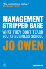 Management Stripped Bare : What They Don't Teach You at Business School - Jo Owen