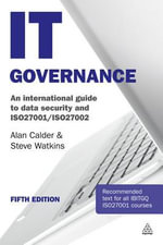 IT Governance : An International Guide to Data Security and ISO27001/ISO27002 - Alan Calder