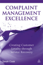 Complaint Management Excellence : Creating Customer Loyalty Through Service Recovery - Sarah Cook