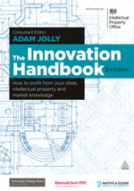 The Innovation Handbook : How to Profit from Your Ideas, Intellectual Property and Market Knowledge - Adam Jolly
